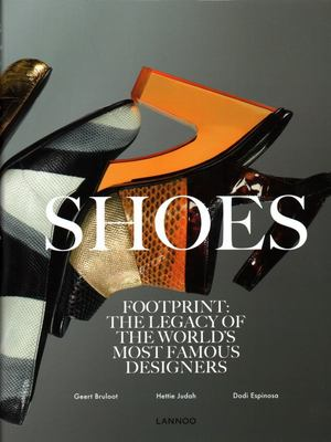 Shoes - Footprint: The Legacy of the World's Most Famous Designers