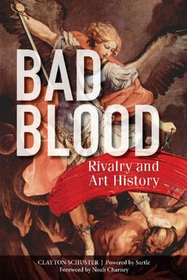 Bad Blood - Rivalry and Art History