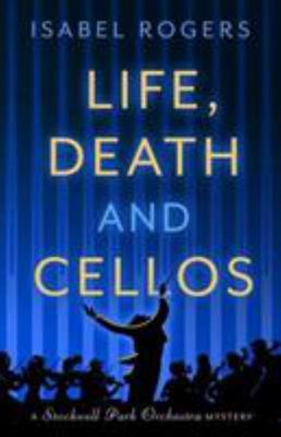 Life, Death and Cellos - The Stockwell Park Orchestra Series (Book 1)