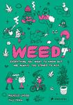 Weed - Everything You Want to Know but Are Always Too Stoned to Ask
