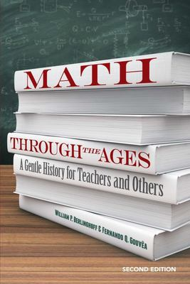 Math Through the Ages - A Gentle History for Teachers and Others