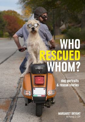 Who Rescued Whom - Dogs and People Who Found Each Other