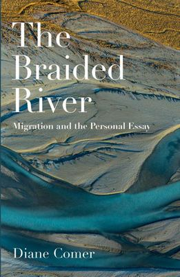 The Braided River - Migration and the Personal Essay
