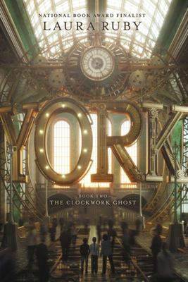 The Clockwork Ghost (York #2)