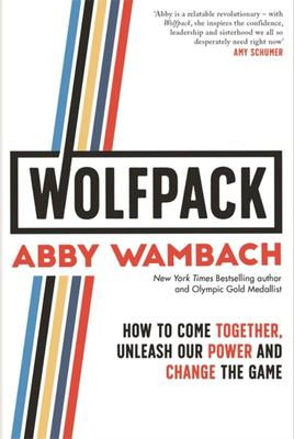 WOLFPACK: How to Come Together, Unleash Our Power and Change the Game