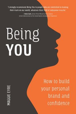 Being You - How to Build Your Personal Brand and Confidence