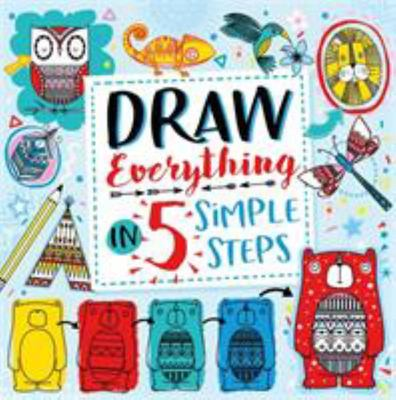 Draw Everything in Five Simple Steps