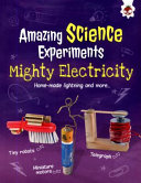 Mighty Electricity - Home Made Lightning and More