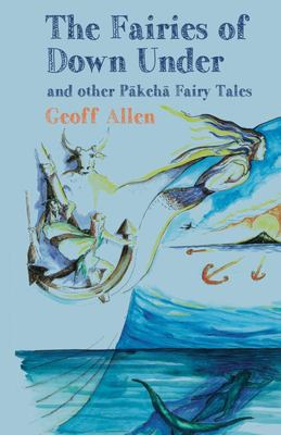 The Fairies of Down Under and Other Pakeha Fairy Tales