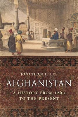 Afghanistan - A History from 1260 to the Present Day (HB)