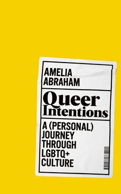 Queer Intentions - A (personal) Journey Through LGBTQ+ Culture