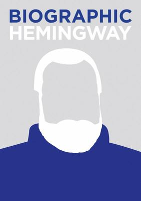 Biographic - Hemingway  - Great Lives in Graphic Form