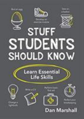 Stuff Students Should Know - Learn Essential Life Skills