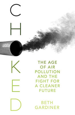 Choked - The Age of Air Pollution and the Fight for a Cleaner Future