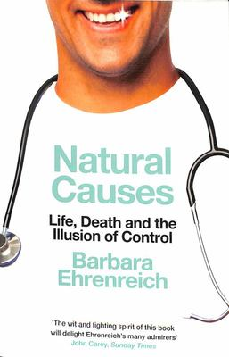 Natural Causes: Life, Death and the Illusion of Control