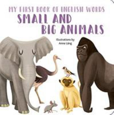 My First Book of English Words - Small and Big Animals