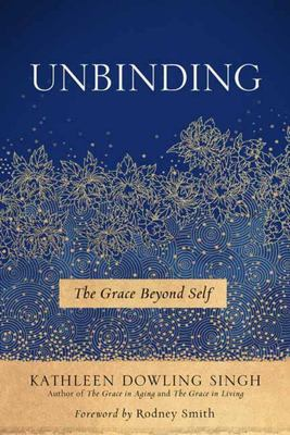 Unbinding - The Grace Beyond Self