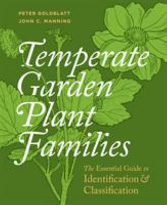 The Identification and Classification of Temperate Garden Plant Families - The Essential Guide to Family Identification and Classification