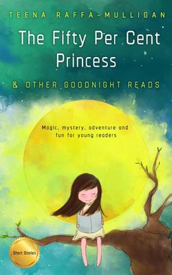 The Fifty per Cent Princess and Other Goodnight Reads