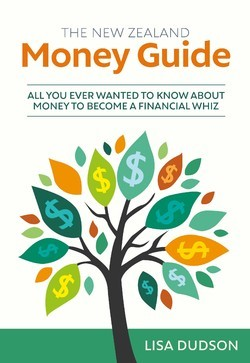 The New Zealand Money Guide. All you need to know about becoming financially secure