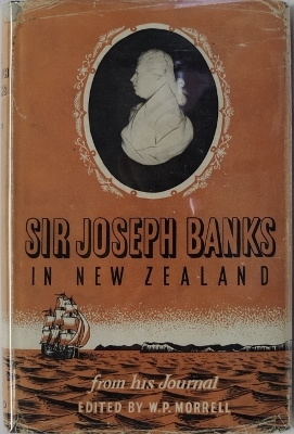 Sir Joseph Banks in New Zealand from His Journal Edited By W. P. Morrell