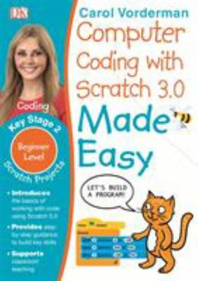 Computer Coding with Scratch 3. 0 Made Easy