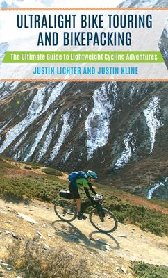 Ultralight Bike Touring and Bikepacking - The Ultimate Guide to Lightweight Cycling Adventures