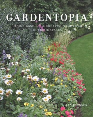 Gardentopia - Design Basics for Creating Beautiful Outdoor Spaces
