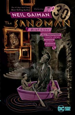 Sandman Vol 7: Brief Lives (30th Anniversary Ed)