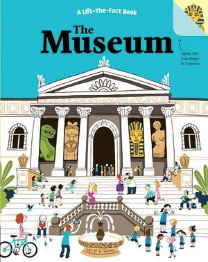 Museum: A Lift-The-Fact Book