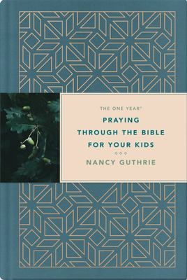 The One Year Praying Through the Bible for Your KidsThe One Year Praying Through the Bible for Your Kids