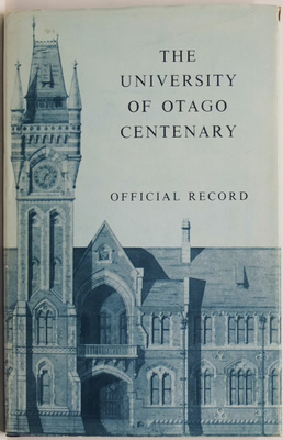 The University of Otago An Official Record of the Centennial Celebrations 8-11 August 1969