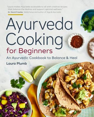 Ayurvedic Cooking for Beginners
