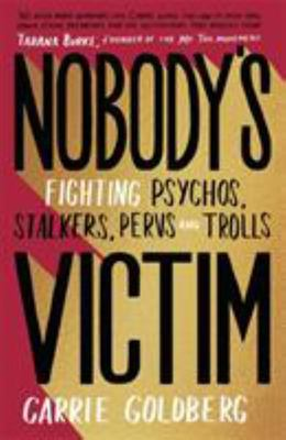 Nobody's Victim: The Fight Against Psychos, Pervs and Trolls