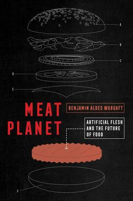 Meat Planet - Artificial Flesh and the Future of Food