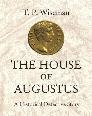 The House of Augustus - A Historical Detective Story