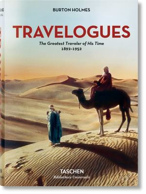 Burton Holmes - Travelogues: The Greatest Traveller of His Time 1892-1952