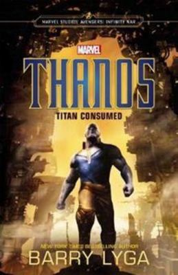 Thanos: Titan Consumed (Marvel Avengers: Infinity War)