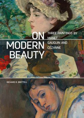 On Modern Beauty: Three Paintings by Manet, Gauguin, and Cézanne