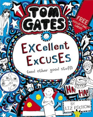 Excellent Excuses (and Other Good Stuff) (Tom Gates #2)