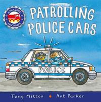 Patrolling Police Cars (Amazing Machines)