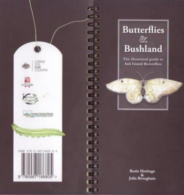Butterflies and Bushland - The illustrated guide to Ash Island Butterflies