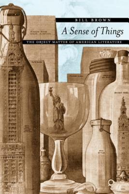 A Sense of Things - The Object Matter of American Literature