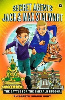 Secret Agents Jack and Max Stalwart - Book 1: the Battle for the Emerald Buddha: Thailand
