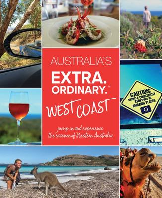 Australia's Extraordinary West - Jump in and Experience the Essence of Western Australia