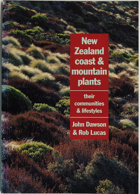 New Zealand Coast And Mountain Plants Their Communities And Lifestyles
