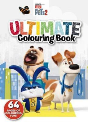 Secret Life of Pets #2 - Ultimate Colouring Book