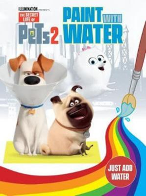 Secret Life of Pets #2 Paint with Water