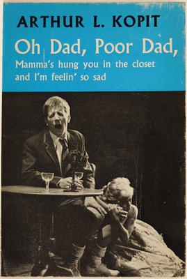 Oh Dad, Poor Dad, Mum's Hung You in the Closet and I'm Feeling So Sad