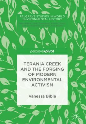 Terania Creek and the Forging of Modern Environmental Activism